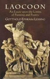 Laocoon: An Essay upon the Limits of Painting and Poetry