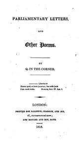 Parliamentary letters, and other poems. By Q. in the corner