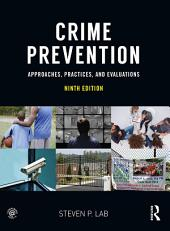 Crime Prevention: Approaches, Practices, and Evaluations, Edition 9