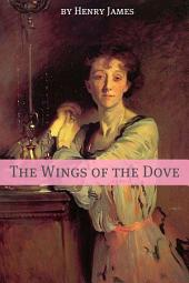 The Wings of the Dove (Annotated - Includes Essay and Biography)