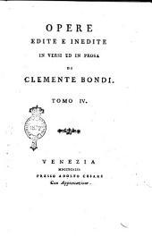 Opere edite e inedite in versi ed in prosa di Clemente Bondi. Tomo 1.[- 7.]: Volume 4