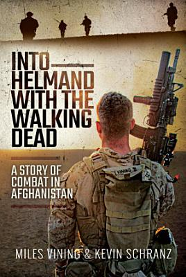 Into Helmand with the Walking Dead PDF