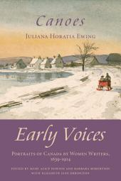 Canoes: Early Voices — Portraits of Canada by Women Writers, 1639–1914