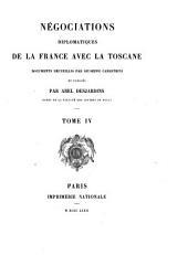 Négociations diplomatiques de la France avec la Toscane: documents recueillis, Volume4