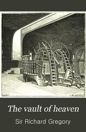 The Vault of Heaven: An Elementary Textbook of Modern Physical Astronomy