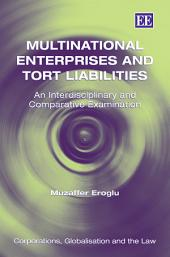 Multinational Enterprises and Tort Liabilities: An Interdisciplinary and Comparative Examination