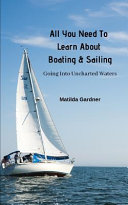 All You Need to Learn about Boating and Sailing