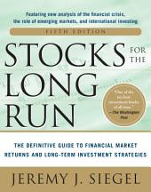 Stocks for the Long Run 5/E: The Definitive Guide to Financial Market Returns & Long-Term Investment Strategies: Edition 5