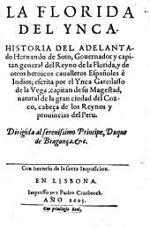 La Florida del Ynca: historia del adelantado Hernando de Soto, Gouernador y capitan general del Reyno de la Florida, y de otros heroicos caualleros españoles è indios