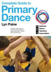 Complete Guide to Primary Dance