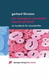 Der biologisch-chemische Katastrophenfall: Ein Handbuch für Einsatzkräfte