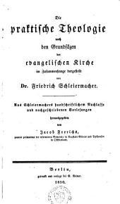 Die praktische Theologie nach den Grundsäzen der evangelischen Kirche im Zusammenhange dargestellt