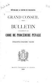 Grand conseil: bulletin concernant le code de procédure pénale
