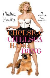 Chelsea Chelsea Bang Bang Book