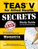 Secrets Of The Teas V For Allied Health Study Guide Book PDF