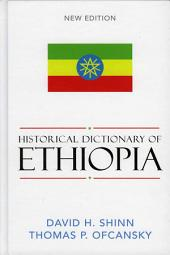 Historical Dictionary of Ethiopia: Edition 2
