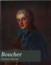 Boucher: the man, his times, his art, and his significance, 1703 [to] 1770