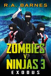 Zombies v. Ninjas 3: Exodus