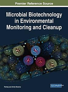 Microbial Biotechnology in Environmental Monitoring and Cleanup