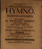 De veteris recentisque ecclesiae hymno: Te Deum laudamus