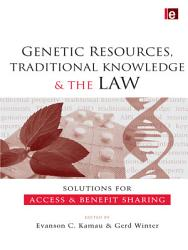 Genetic Resources Traditional Knowledge And The Law Book PDF
