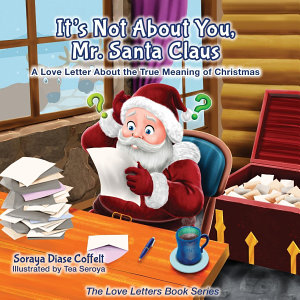 It s Not About You Mr  Santa Claus