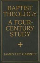 Baptist Theology: A Four-century Study