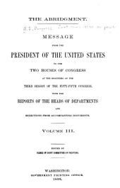 The Abridgment: Containing Messages of the President of the United States to the Two Houses of Congress with Reports of Departments and Selections from Accompanying Papers, Volume 3