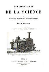 Les merveilles de la science, ou Description populaire des inventions modernes: Machine a vapeur
