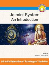 Jaimini System : An Introduction