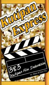 Kutipan Express; 383 Kutipan Film Indonesia