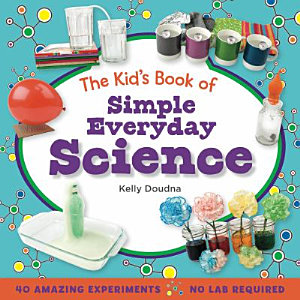 The Kid s Book of Simple Everyday Science