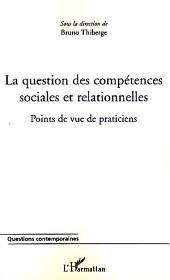 La question des compétences sociales et relationnelles: Points de vue de praticiens