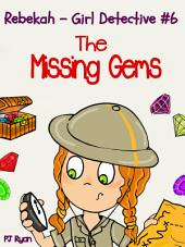 Rebekah - Girl Detective #6: The Missing Gems