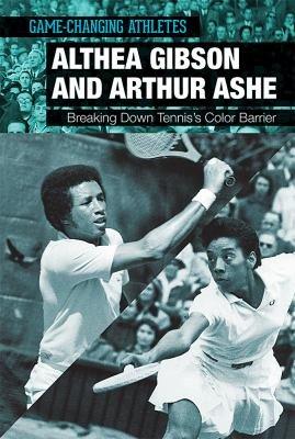 Althea Gibson and Arthur Ashe