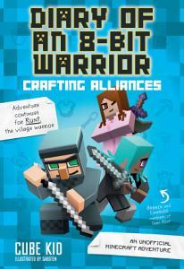 Diary of an 8 Bit Warrior  Crafting Alliances  Book 3 8 Bit Warrior series  PDF