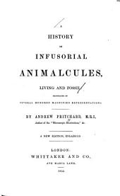 A History of Infusorial Animalcules, Living and Fossil