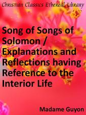 Song of Songs of Solomon / Explanations and Reflections having Reference to the Interior Life