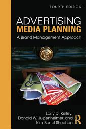 Advertising Media Planning: A Brand Management Approach, Edition 4