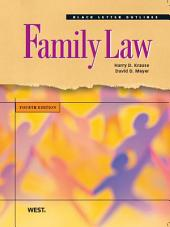 Krause and Meyer's Black Letter Outline on Family Law, 4th: Edition 4
