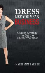 Dress Like You Mean Business Book PDF