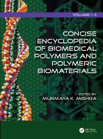 Concise Encyclopedia of Biomedical Polymers and Polymeric Biomaterials PDF