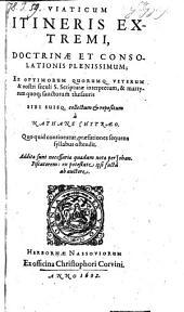 Viaticum Itineris Extremi, Doctrinae Et Consolationis Plenissimum (etc.)