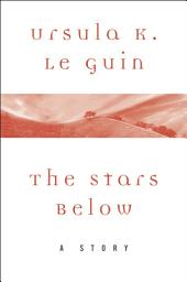 The Stars Below: A Story