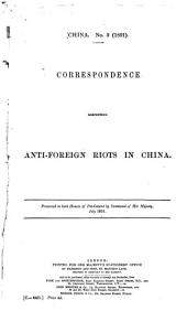 Correspondence Respecting Anti-foreign Riots in China