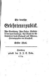 Die deutsche Gelehrtenrepublik: ihre Einrichtung, ihre Geseze, Geschichte des lezten Landtags, auf Befehl der Aldermänner durch Salogast und Wlemar