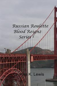 Russian Roulette Blood Reignz Series l