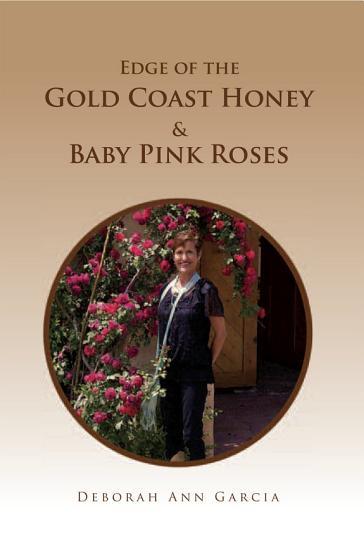 Edge of the Gold Coast Honey   Baby Pink Roses PDF