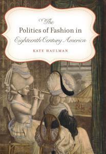 Politics of Fashion in Eighteenth-Century America