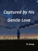 Captured by His Gentle Love